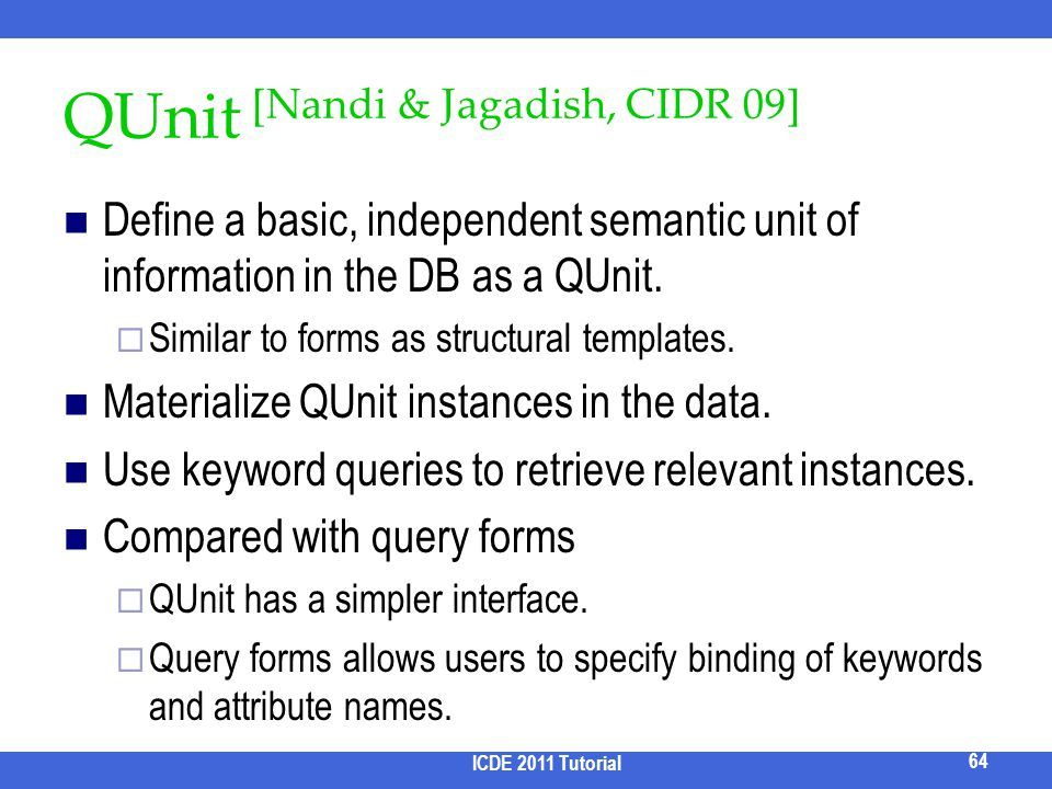 QUnit [Nandi & Jagadish, CIDR 09]